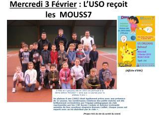 Mercredi 3 Février  : L'USO reçoit les  MOUSS7