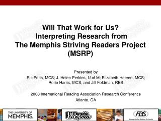 Will That Work for Us  Interpreting Research from  The Memphis Striving Readers Project MSRP