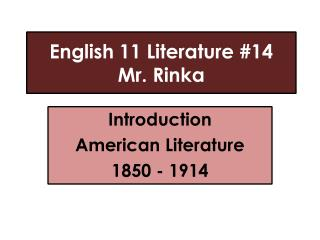 English 11 Literature #14 Mr.  Rinka