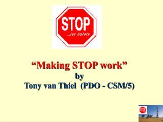 """Making STOP work"" by Tony van Thiel  (PDO - CSM/5)"