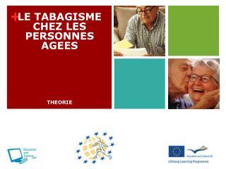 LE TABAGISME CHEZ LES PERSONNES AGEES    THEORIE