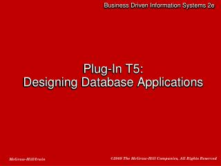 Plug-In T5:  Designing Database Applications