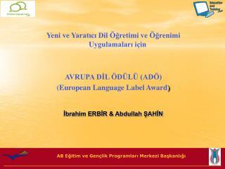 Yeni ve Yaratıcı Dil Öğretimi ve Öğrenimi Uygulamaları için AVRUPA DİL ÖDÜLÜ (ADÖ)