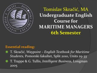 Tomislav Skračić, MA Undergraduate English Course for MARI TIME MANAGERS 6th Semester