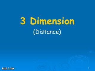 3 Dimension (Distance)