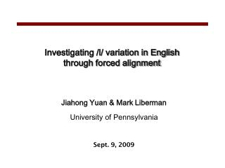 Investigating /l/ variation in English through forced alignment