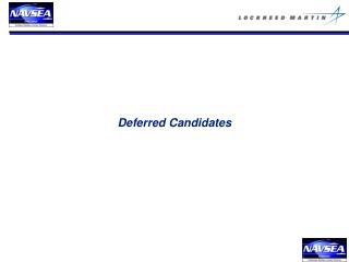 Deferred Candidates