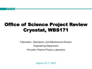 Office of Science Project Review Cryostat, WBS171