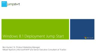 Windows 8.1 Deployment Jump Start