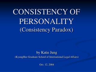 CONSISTENCY OF PERSONALITY (Consistency Paradox)
