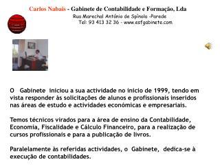 Carlos Nabais  - Gabinete de Contabilidade e Formação, Lda Rua Marechal António de Spínola -Parede