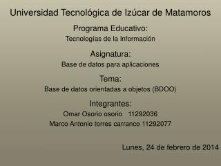 Universidad Tecnol�gica de Iz�car de Matamoros Programa Educativo: