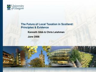 The Future of Local Taxation in Scotland:  Principles & Evidence