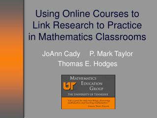 Using Online Courses to Link Research to Practice in Mathematics Classrooms