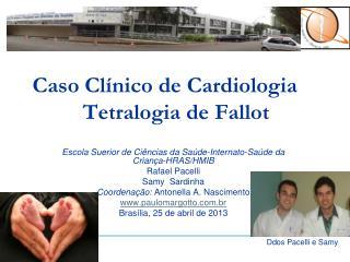 Caso Clínico de Cardiologia          Tetralogia de Fallot