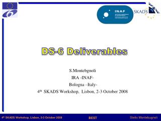 S.Montebgnoli     IRA -INAF-  Bologna �Italy- 4 th   SKADS Workshop,  Lisbon, 2-3 October 2008