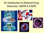 An Introduction to Rational Drug Discovery: QSAR  CADD
