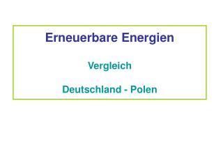 Erneuerbare Energien  Vergleich Deutschland - Polen