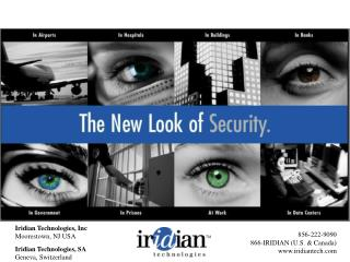 Iridian Technologies, Inc Moorestown, NJ USA  Iridian Technologies, SA Geneva, Switzerland