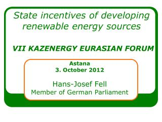 State incentives of developing renewable energy sources VII KAZENERGY  EURASIAN FORU M
