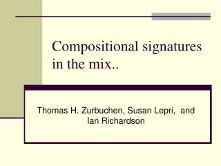 Compositional signatures in the mix..
