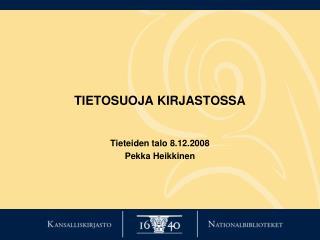 TIETOSUOJA KIRJASTOSSA