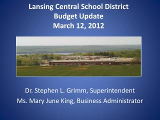 Lansing Central School District Budget Update March 12, 2012