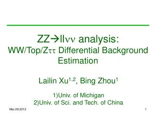 ZZ ll nn  analysis: WW/Top/Z tt  Differential Background Estimation