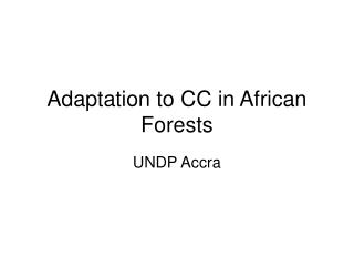 Adaptation to CC in African Forests