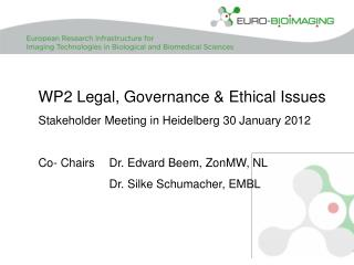 WP2  Legal,  Governance &  Ethical Issues Stakeholder  Meeting in Heidelberg 30  January 2012
