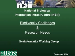 National Biological Information Infrastructure (NBII): Biodiversity Challenges  &  Research Needs