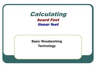 Calculating board Feet linear feet