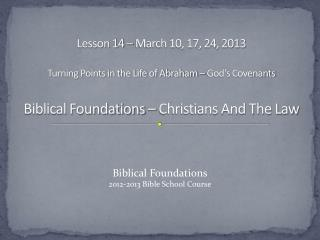 Biblical Foundations 2012-2013 Bible School Course