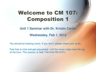 Welcome to CM 107: Composition 1
