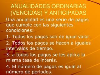 ANUALIDADES ORDINARIAS (VENCIDAS) Y ANTICIPADAS