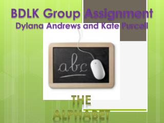 BDLK Group Assignment Dylana Andrews and Kate Purcell