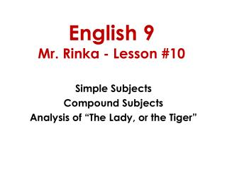 English 9 Mr. Rinka - Lesson #10