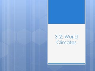 3-2: World Climates