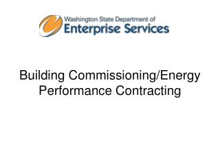 Building Commissioning/Energy Performance Contracting