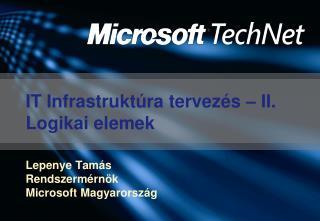 IT Infrastruktúra tervezés – II. Logikai elemek