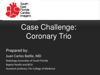 Case Challenge: Coronary Trio