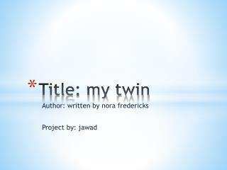 Title: my twin