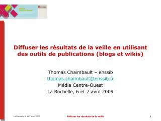 Diffuser les r�sultats de la veille en utilisant des outils de publications (blogs et wikis)