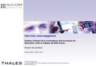 Votre futur, notre engagement Analyse d'impact de la convergence des processus de