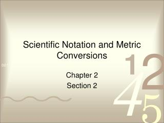 Scientific Notation and Metric Conversions