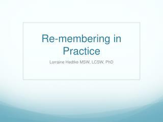Re-membering in Practice