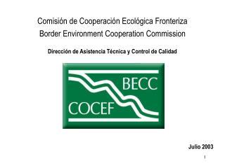 Comisión de Cooperación Ecológica Fronteriza Border Environment Cooperation Commission