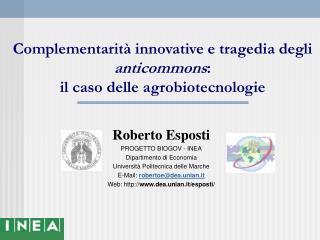 Complementarità innovative e tragedia degli  anticommons :  il caso delle  agrobiotecnologi e