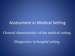Assessment in Medical Setting