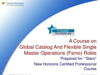 A Course on   Global Catalog And Flexible Single Master Operations (Fsmo) Roles